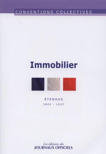 Immobilier - Convention collective étendue - 23ème édition - Décembre 2012 - Brochure n°3090 - IDCC 1527 par Direction des journaux officiels