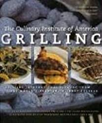 Grilling: Exciting International Flavors from the World's Premier Culinary College by Culinary Institute of America (2006-03-02)