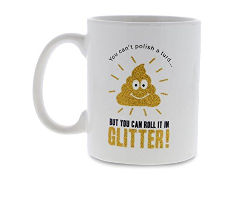 Fizz Creations Glitter Poo Mug You Can't Polish a Turd Glitter Coffee Tea Cup