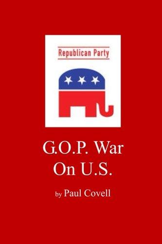 G.O.P. War On U.S. por Mr. Paul A. Covell