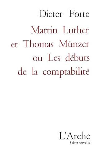Martin Luther et Thomas Munzer ou les débuts de la comptabilité