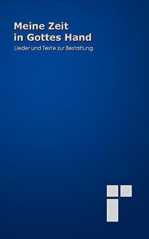 Meine Zeit in Gottes Hand: Lieder und Texte zur Bestattung - Grossdruckausgabe