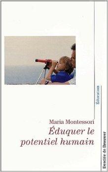 Eduquer le potentiel humain de Maria Montessori ( 12 mars 2003 )
