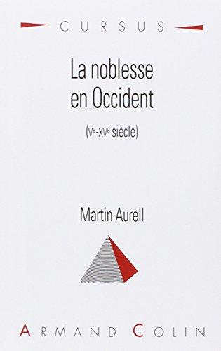 La noblesse en Occident (Ve-XVe siècle) par Martin Aurell