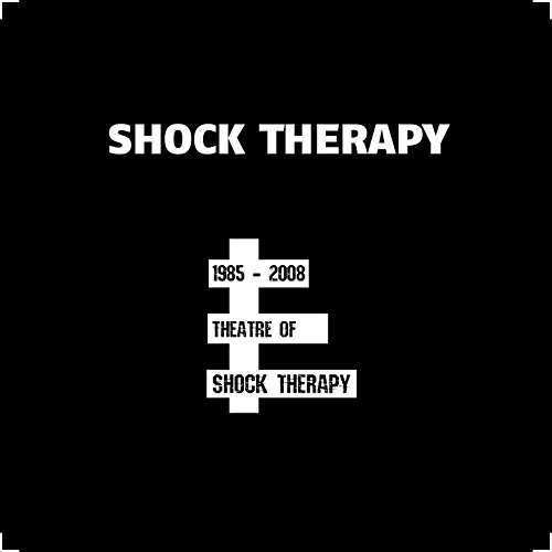 Theatre of Shock Therapy (1985...