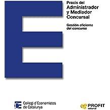 Praxis del administrador y mediador concursal gestión eficiente