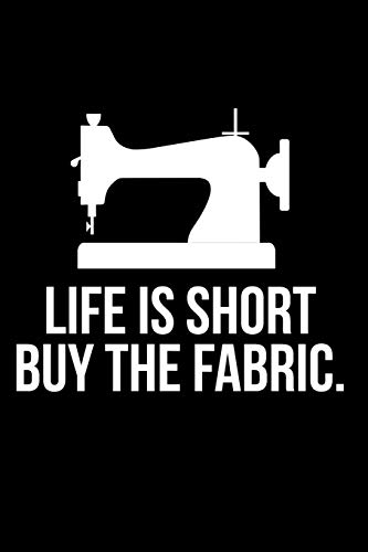 Life Is Short Buy The Fabric, used for sale  Delivered anywhere in UK