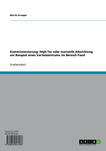 Kommissionierung: High-Tec oder manuelle Abwicklung am Beispiel eines Verteilzentrums im Bereich Food (Palette Pic)