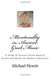 [(Microtonality in Ancient Greek Music)] [Author: Dr Michael Hewitt] published on (November, 2014)