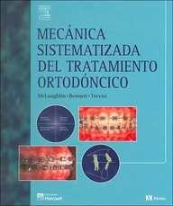 Mecanica sistematizada del tratamiento ortodoncico por Richard McLaughlin