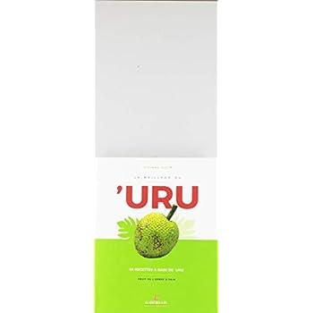 Le meilleur du 'Uru : 55 recettes à base de 'uru - fruit de l'arbre à pain