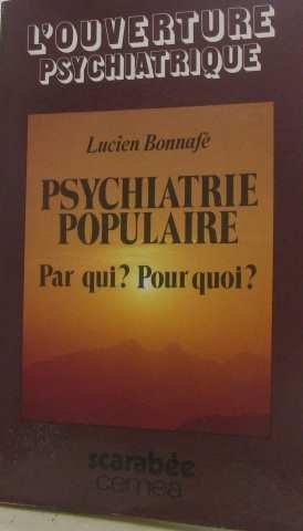 Psychiatrie populaire : Par qui ? pour quoi ? par Lucien Bonnafé