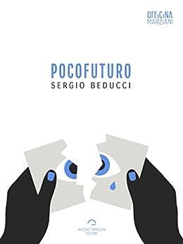 Pocofuturo (Officina Marziani) di [Sergio Beducci]
