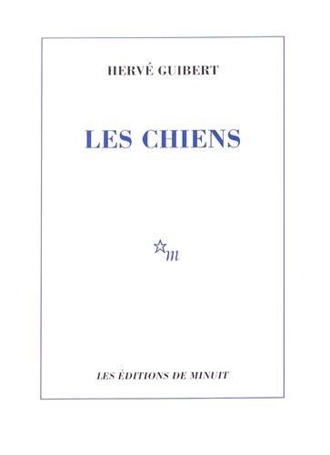 Les Chiens par Hervé Guibert