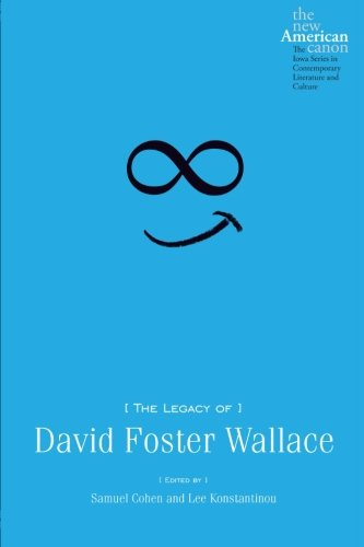 The Legacy of David Foster Wallace (New American Canon)