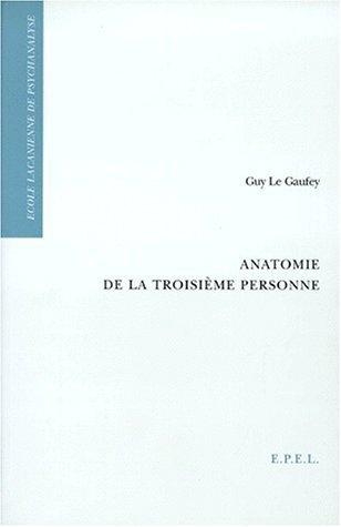 Anatomie de la troisième personne de Guy Le Gaufey (décembre 1998) Broché