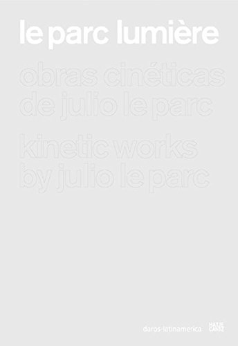 Julio Le Parc: Cinetic Works por Sebastian Lopez