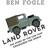 Land Rover: The Story of the Car That Conquered the World