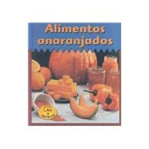 Alimentos Anaranjados = Orange Foods (Heinemann Lee Y Aprende/Heinemann Read and Learn (Spanish)) por Patricia Whitehouse