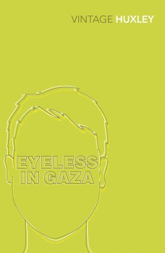 Eyeless In Gaza (Vintage Classics) by Huxley, Aldous (2004) Paperback