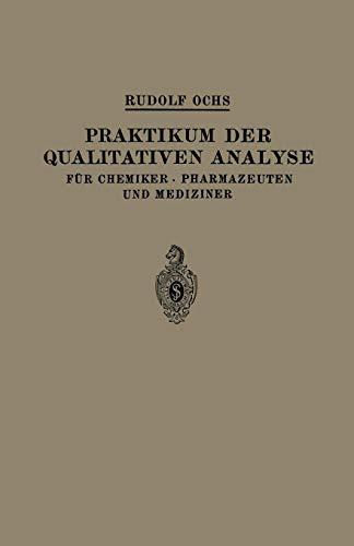 Praktikum der Qualitativen Analyse: Für Chemiker · Pharmazeuten und Mediziner