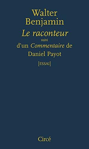 Le raconteur - suivi d'un Commentaire de Daniel Payot