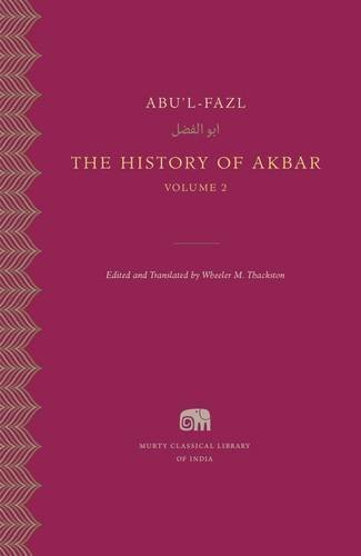 The History of Akbar, Volume 2 (Murty Classical Library of India) by Abu'l-Fazl (2016-01-05)