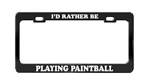 Lionkin8 I 'd Rather Be Playing Paintball Schwarz Metall Nummernschild Rahmen Tag Halter (Paintball-halter)