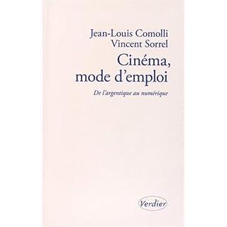 Cinéma, mode d'emploi : De l'argentique au numérique. Précédé de L'Oiseau prophète par André S. Labarthe