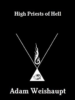 High Priests of Hell (The Anti-Christian Series Book 1) by [Weishaupt, Adam]