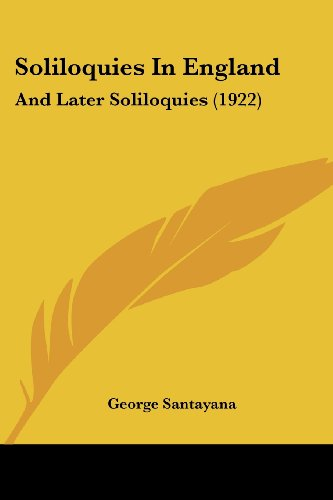 Soliloquies in England: And Later Soliloquies (1922)