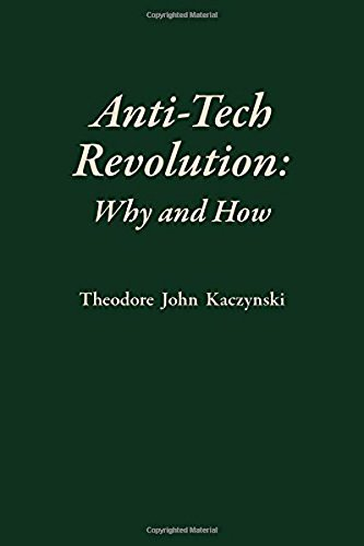 Anti-Tech Revolution: Why and How por Theodore Kaczynski