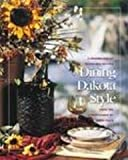 Dining Dakota Style: A Celebration of Heartland Recipes from the Junior League of Sioux Falls by Junior League of Sioux Falls (2004-12-02)