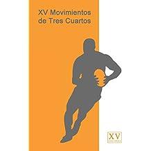 XV Movimientos de Tres Cuartos
