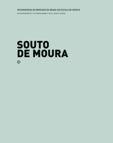 Souto de Moura: Reconversion of The Braga Market into a Music School / House in Llabia (Souto De Moura)