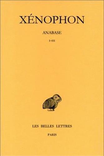 Xenophon. Anabase, tome I : Livres I-III