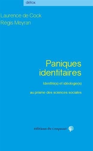 Paniques identitaires : Identité(s) et idéologie(s) au prisme des sciences sociales par Collectif