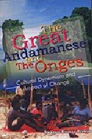 The Great Andamanese and the Onges: Cultural Dynamism