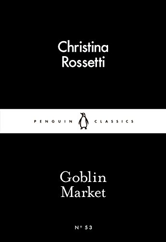 Goblin Market (Penguin Little Black Classics)