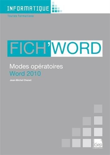 Fich'Word : Modes opératoires Word 2010 par Jean-Michel Chenet