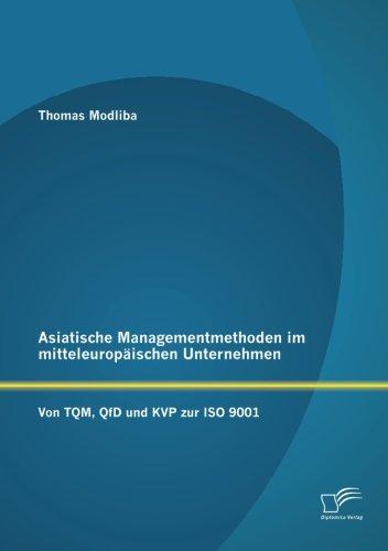 Asiatische Managementmethoden im mitteleuropäischen Unternehmen: Von Tqm, QfD und Kvp zur Iso 9001 thumbnail
