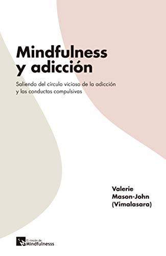 Mindfulness y adicción: Saliendo del círculo vicioso de la ...
