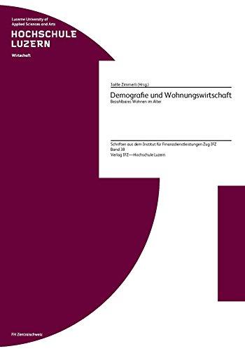 Demografie und Wohnungswirtschaft : Bezahlbares Wohnen im Alter (Schriften auf dem Institut für Finanzdienstleistungen Zug IFZ 38)