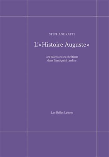 L' « Histoire auguste »: Les païens et les chrétiens dans l'Antiquité tardive
