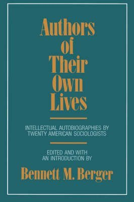 Free Online Books To Read [Authors of Their Own Lives: Intellectual Autobiographies by Twenty American Sociologists] (By: Bennett M. Berger) [published: September, 1992]
