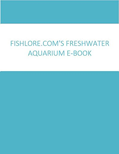 FishLore.com's Freshwater Aquarium Book (English Edition)