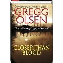 Closer Than Blood by Gregg Olsen (2011-08-02)