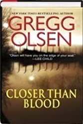 Closer Than Blood by Gregg Olsen (2011-08-02)