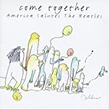 Come Together : America Salutes the Beatles