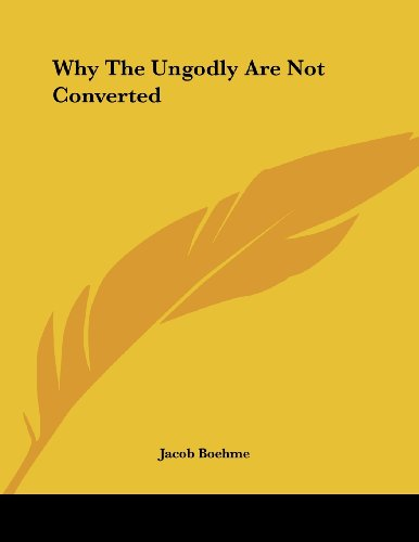 Why the Ungodly Are Not Converted